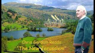 "Chris Gardam reads ""The New Jerusalem"" by William Blake.flv"