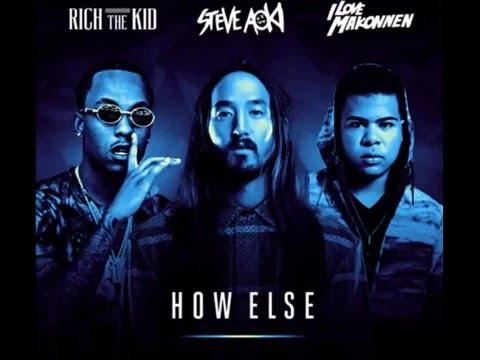 Steve Aoki - How Else (feat. Rich The Kid & ILoveMakonnen)