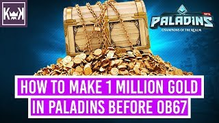 Video How to make 1 Million+ Gold (before OB67) | Paladins Console PS4 download MP3, 3GP, MP4, WEBM, AVI, FLV Agustus 2018