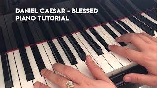 Daniel Caesar - Blessed *PIANO TUTORIAL*