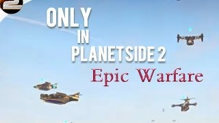 Only in Planetside 2: Epic Warfare | Planetside 2 Montage thumbnail