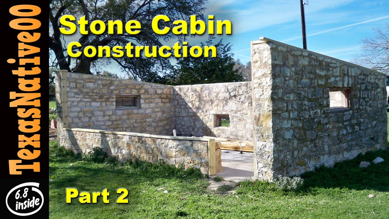 Stone Cabin Construction Part 2 Youtube