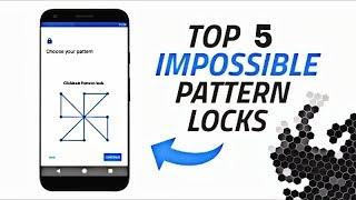 Top 5 Best/Impossible Pattern Locks! [2017]