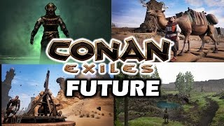 CONAN EXILES - FUTURE UPDATES - Siege Weapons - Dungeons - Snow Biome- NPC Management - So Much More