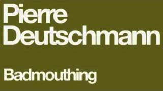 Pierre Deutschmann - Bad Mouthing (Adrian Garza Remix) [Audiobahn]