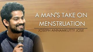 A man's take on Menstruation