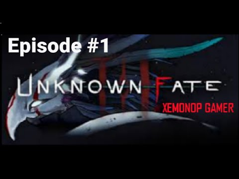 Episode #1 ::Unknown Fate Gameplay |