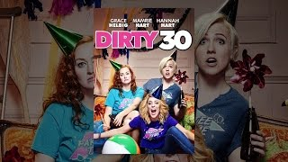 Repeat youtube video Dirty 30