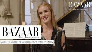 Rosie Huntington-Whiteley: Quick Fire Questions