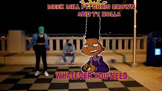 Meek Mill - Whatever You Need feat. Chris Brown and Ty Dolla $ign (OFFICIAL DANCE VIDEO)