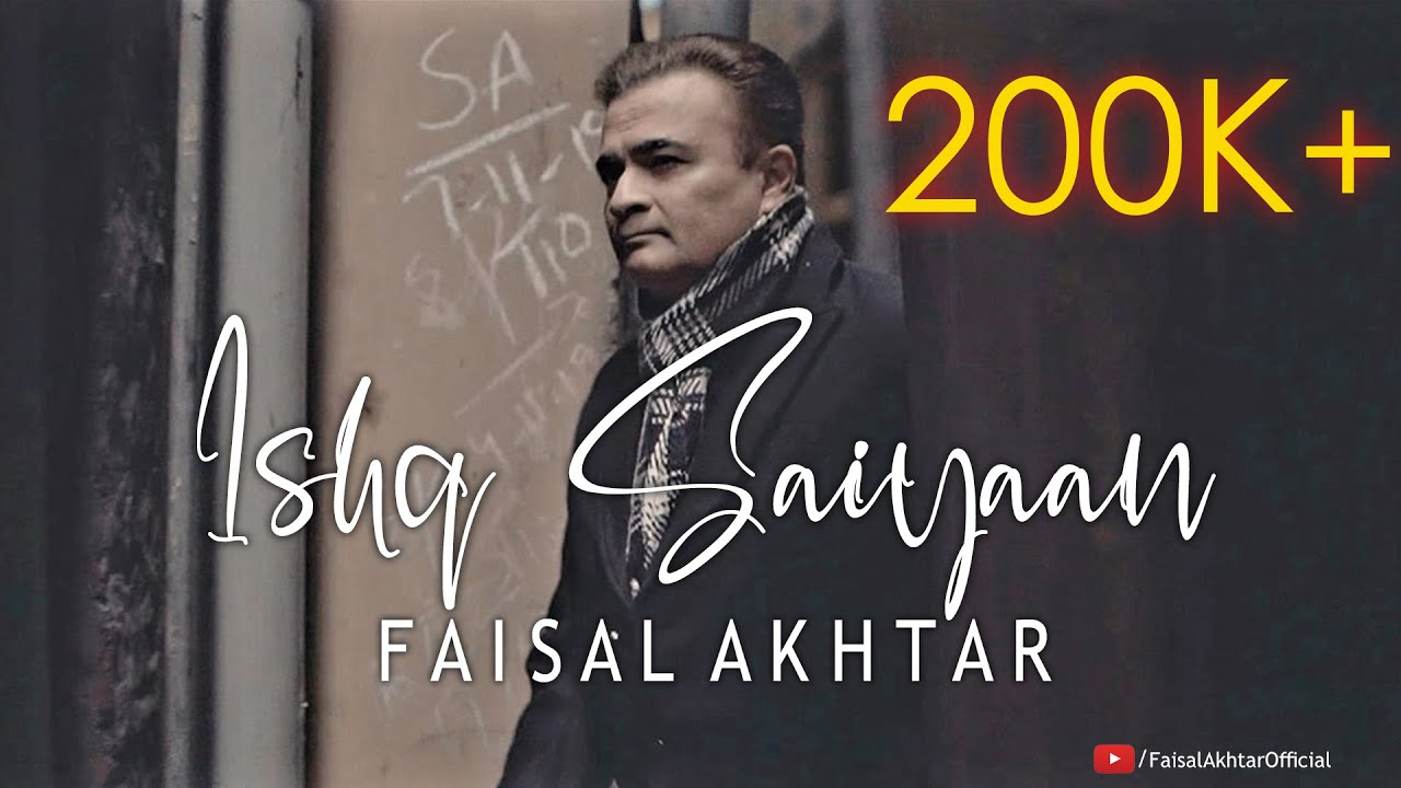 ISHQ SAIYAAN (Official Music Video) - Faisal Akhtar