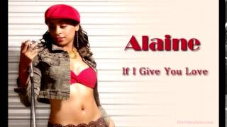 Watch Alaine Give You video
