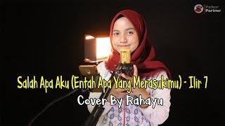 Download SALAH APA AKU (ENTAH APA YANG MERASUKIMU) - ILIR7   COVER BY RAHAYU KURNIA