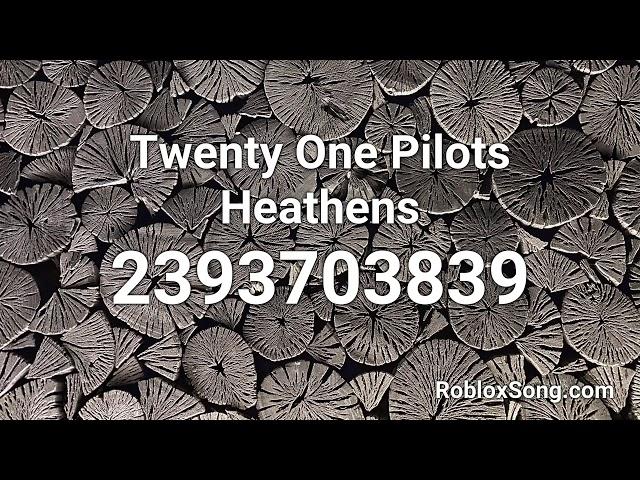 Twenty One Pilots Heathens Roblox Id لم يسبق له مثيل الصور Tier3 Xyz
