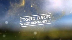 When Allergies Attack, Fight Back with Allergy Relief from BENADRYL®