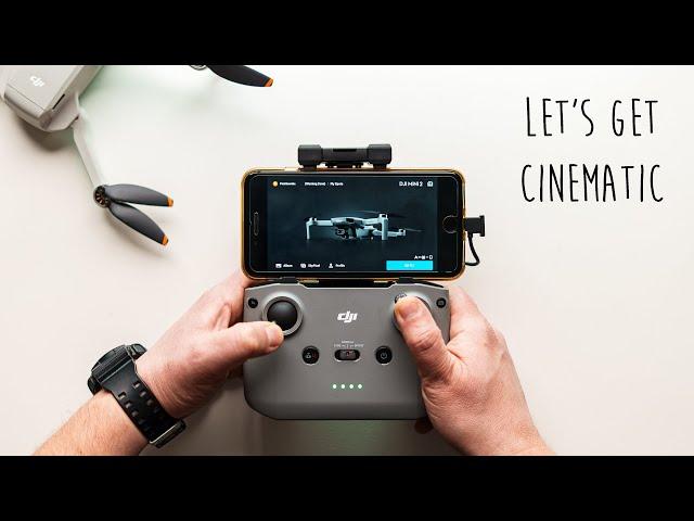 DJI Mini 2 - How To shoot CINEMATIC footage