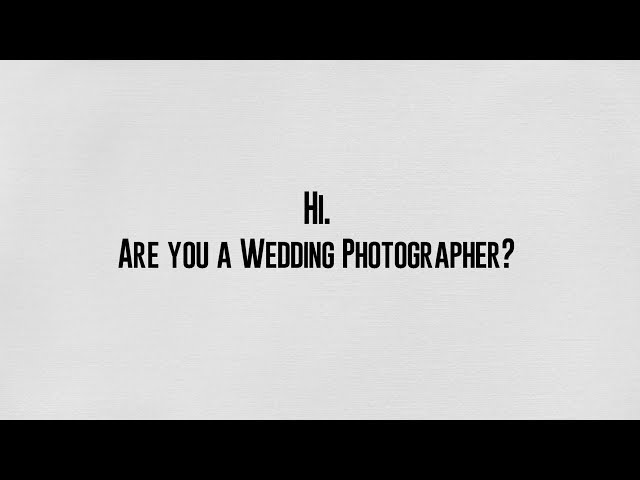 Are you a Wedding Photographer? Then this is for You!