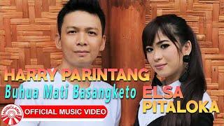 Harry Parintang & Elsa Pitaloka - Buhua Mati Basangketo [Official Music Video HD]