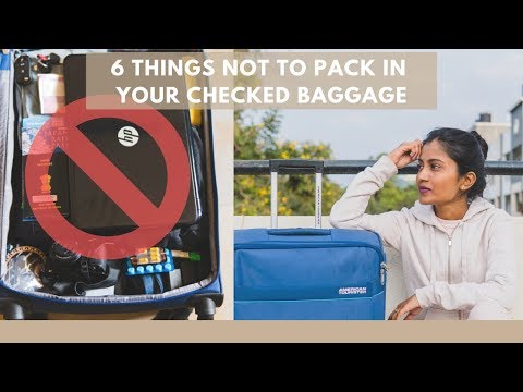 6 THINGS NOT TO PACK IN YOUR CHECKED BAGGAGE