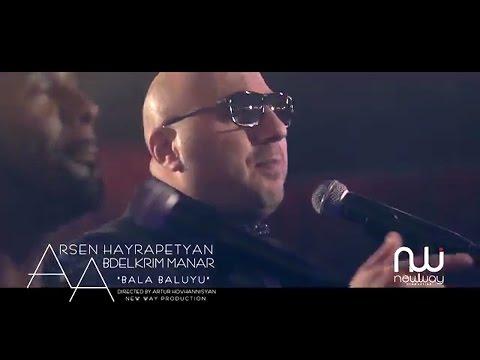 Arsen Hayrapetyan & Manar - Bala Baluyu (NEW 2016)