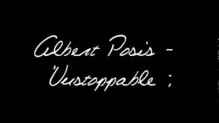 Albert Posis - Unstoppable [download + lyrics]