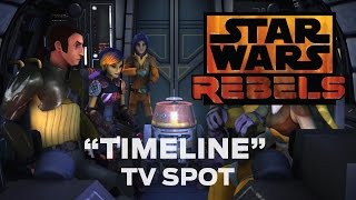 "Star Wars Rebels: ""Timeline"" TV Spot"
