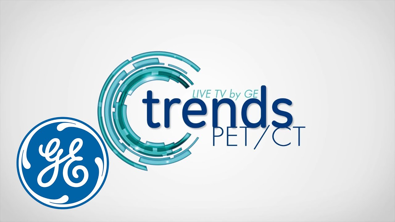 Trends PET/CT Live TV by GE Healthcare