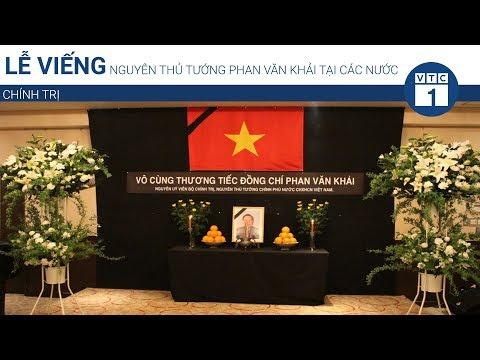 Lễ viếng nguyên Thủ tướng Phan Văn Khải tại các nước   VTC1