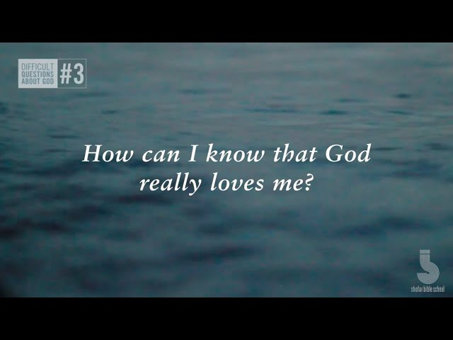 How can I know that God really loves me?