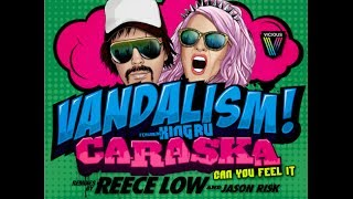Vandalism feat. King Ru - Caraska [Can You Feel It] (Reece Low Remix)