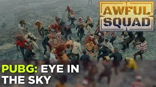 AWFUL SQUAD: Eye in the Sky with Griffin, Justin, Simone, Russ and more!