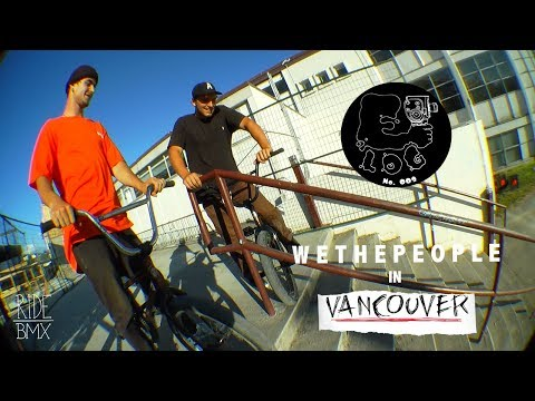 BMX - E-LOG 009 - WETHEPEOPLE BEHIND THE SCENES IN VANCOUVER