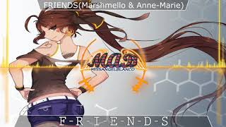 Nightcore - Friends(Marshmello & Anne-Marie)