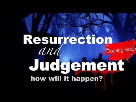 The Kingdom Of God   Resurrection and Judgement