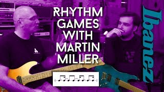 Rhythm Games with Martin Miller and the Ibanez AZ