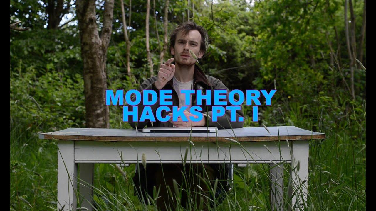 Mode Theory Hacks Pt. I