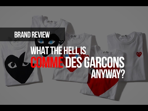 What the Hell is Comme des Garcons Anyway?