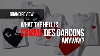 What the Hell is Comme des Garcons Anyway