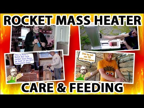 Care and Feeding of a Rocket Mass Heater - Five experts share their techniques