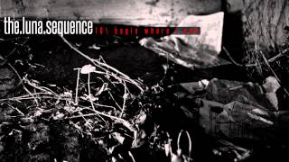 The Luna Sequence - Begin Where I End