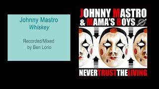 Johnny Mastro & The Mammas Boys  Whiskey