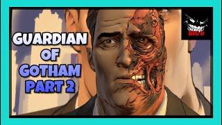 Guardian Of Gotham - BATMAN TELLTALE SERIES EPISODE 4 PT2