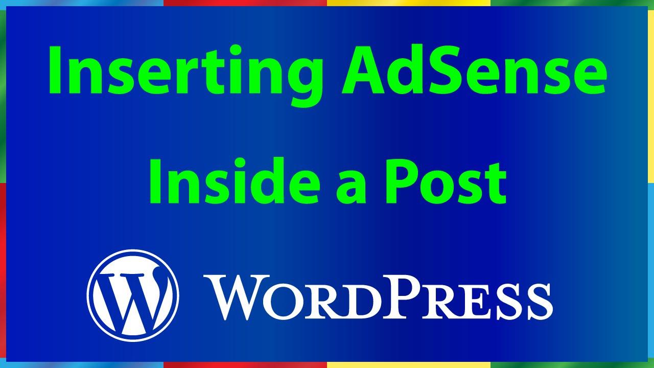 How to Add Google AdSense Code inside a WordPress Post