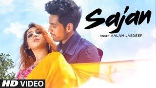 Sajan: Aalam Jasdeep (Full Song) | Gurvinder Singh | Jiten Lohar | Latest Punjabi Songs 2017