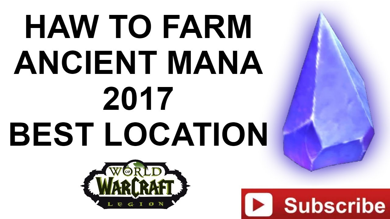 How To Farm Ancient Mana Best Farming Location World Of Warcraft Guide Youtube