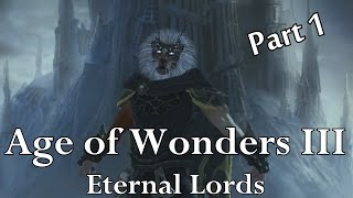 Zombie Tigers! Age of Wonders III: Eternal Lords Tigran Necromancer Campaign: Part 1
