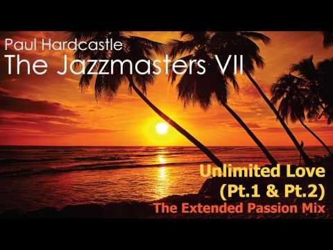 Paul Hardcastle - Unlimited Love (The Extended Passion Mix)