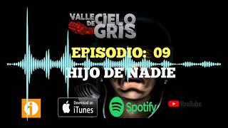 Valle De Cielo Gris Ep 09 Hijo de nadie.