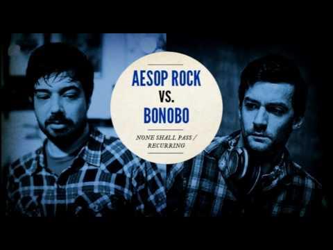 Aesop Rock vs. Bonobo