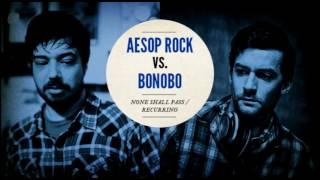 "Aesop Rock vs. Bonobo ""None Shall Pass / Recurring"""